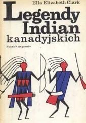 Okładka książki Legendy Indian kanadyjskich Ella Elizabeth Clark