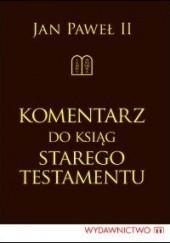 Okładka książki Komentarz do ksiąg Starego Testamentu Jan Paweł II