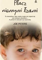 Okładka książki Płacz niemymi łzami Joe Peters