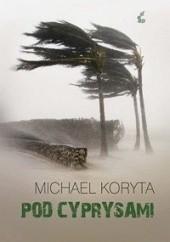 Okładka książki Pod cyprysami Michael Koryta