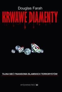 Okładka książki Krwawe diamenty. Tajna sieć finansowa islamskich terrorystów Douglas Farah