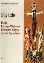 Okładka książki Bóg i zło. Pisma Bazylego Wielkiego, Grzegorza z Nyssy i Jana Chryzostoma