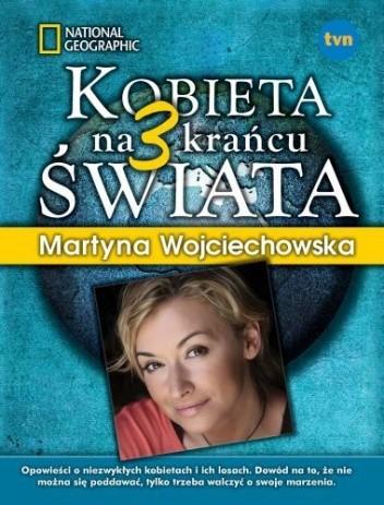 Okładka książki Kobieta na krańcu świata 3 Martyna Wojciechowska