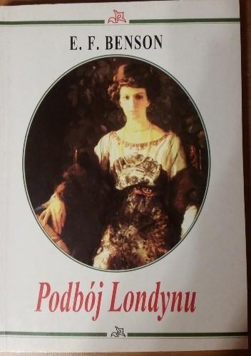 Okładka książki Podbój Londynu Edward Frederic Benson
