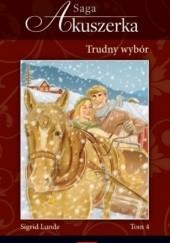 Okładka książki Trudny wybór Sigrid Lunde