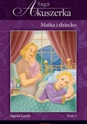 Okładka książki Matka i dziecko Sigrid Lunde