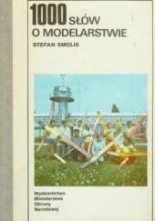 Okładka książki 1000 Słów o modelarstwie Stefan Smolis