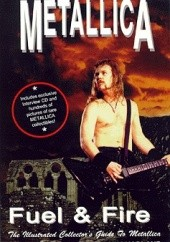 Okładka książki Metallica. Fuel & Fire. Ilustrowany przewodnik dla kolekcjonerów Sem Hadland