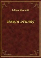 Okładka książki Maria Stuart Juliusz Słowacki