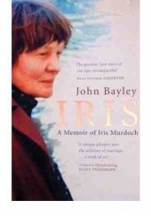 Okładka książki Iris. A Memoir of Iris Murdoch. John Bayley