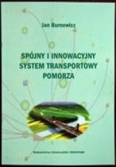Okładka książki Spójny i innowacyjny system transportowy Pomorza Jan Burnewicz