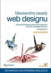 Okładka książki Niezawodne zasady web designu. Projektowanie spektakularnych witryn internetowych. Wydanie II Jason Beaird