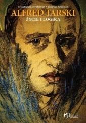Okładka książki Alfred Tarski. Życie i logika Anita Burdman Feferman,Solomon Feferman