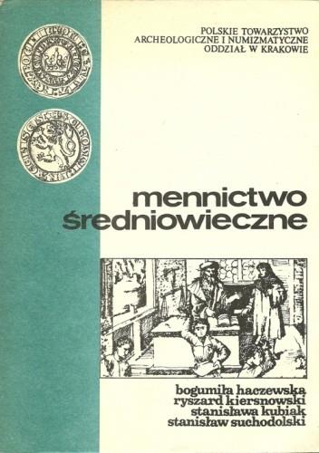 Okładka książki Mennictwo średniowieczne Bogumiła Haczewska,Ryszard Kiersnowski,Stanisława Kubiak,Stanisław Suchodolski