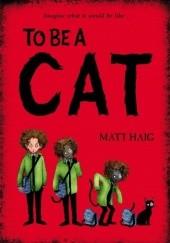 Okładka książki To Be A Cat Matt Haig