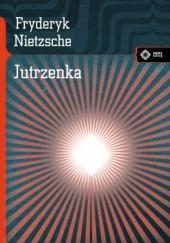 Okładka książki Jutrzenka. Myśli o przesądach moralnych Friedrich Nietzsche
