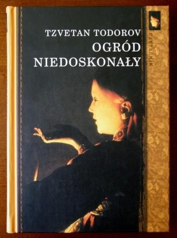 Okładka książki Ogród niedoskonały. Myśl humanistyczna we Francji Tzvetan Todorov