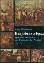 Okładka książki Krajobraz z tęczą. Sylwetki artystów od Fidiasza do Picassa Anna Klubówna