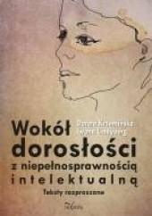 Okładka książki Wokół dorosłości z niepełnosprawnością intelektualną Dorota Krzemińska,Iwona Lindyberg