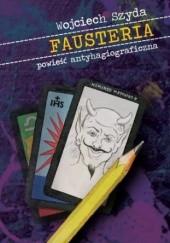 Okładka książki Fausteria. Powieść antyhagiograficzna Wojciech Szyda