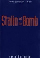 Okładka książki Stalin and the Bomb David Holloway