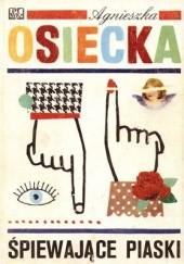 Okładka książki Śpiewające piaski Agnieszka Osiecka