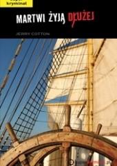 Okładka książki Martwi żyją dłużej Jerry Cotton