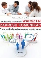 Okładka książki Jak skutecznie prowadzić warsztaty z zakresu komunikacji Friedemann Schulz von Thun