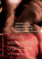 Okładka książki Sekrety wielokrotnych orgazmów. Multiorgazmiczna para Mantak Chia,Maneewan Chia,Douglas Carlton Abrams,Rachel Carlton Abrams