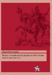 Okładka książki Wojny i wojskowość polska w XVI wieku. Tom II. Lata 1548–1575 Marek Plewczyński