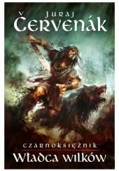 Okładka książki Władca wilków Juraj Červenák