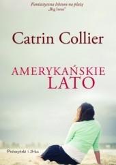 Okładka książki Amerykańskie lato Catrin Collier