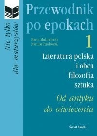 Okładka książki Przewodnik po epokach. Od antyku do oświecenia Marta Makowiecka,Mariusz Pawłowski