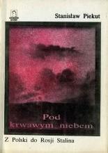 Okładka książki Pod krwawym niebem. Z Polski do Rosji Stalina