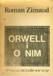 Okładka książki Orwell i o nim Roman Zimand