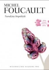 Okładka książki Narodziny biopolityki Michel Foucault