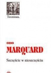 Okładka książki Szczęście w nieszczęściu Odo Marquard