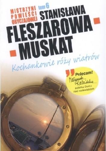 Okładka książki Kochankowie róży wiatrów Stanisława Fleszarowa-Muskat