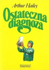 Okładka książki Ostateczna diagnoza Arthur Hailey