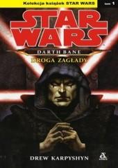 Okładka książki Darth Bane: Droga zagłady Drew Karpyshyn