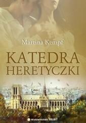 Okładka książki Katedra heretyczki Martina Kempff