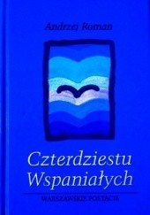 Okładka książki Czterdziestu wspaniałych: warszawskie postacie Andrzej Roman