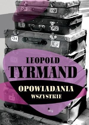 Okładka książki Opowiadania wszystkie Leopold Tyrmand