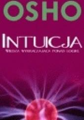 Okładka książki Intuicja. Wiedza wykraczająca ponad logikę Osho