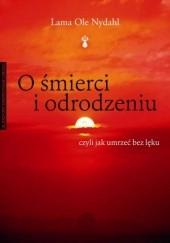 Okładka książki O śmierci i odrodzeniu Lama Ole Nydahl