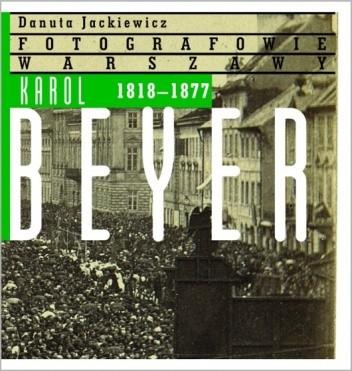 Okładka książki Karol Beyer 1818–1877 Danuta Jackiewicz