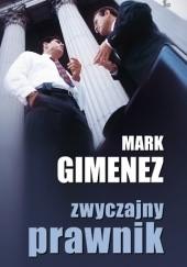 Okładka książki Zwyczajny prawnik Mark Gimenez
