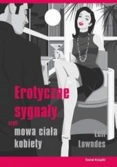 Okładka książki Erotyczne sygnały czyli mowa ciała kobiety Leil Lowndes