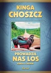 Okładka książki Prowadził nas los Kinga Choszcz,Radosław Siuda