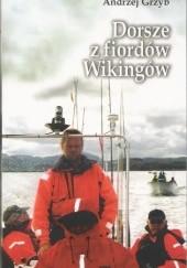 Okładka książki Dorsze z fiordów Wikingów Andrzej Grzyb